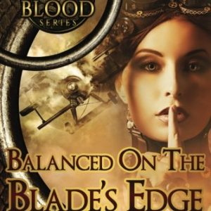 Balanced on the Blade's Edge (Dragon Blood) (Volume 1)